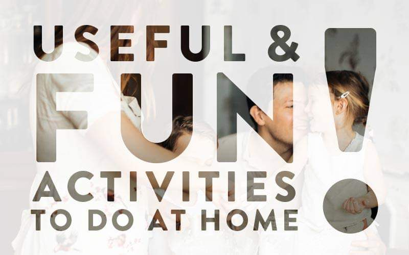 Useful and fun activities to do at home when you're self-isolating